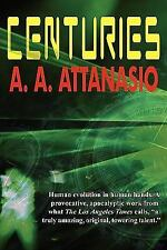 Centuries by A. A. Attanasio (2010, Hardcover)