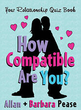 How Compatible Are You?: Your Relationship Quizbook, Allan Pease, Barbara Pease