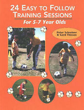24 Easy to Follow Training Sessions: For 5 to 7 Year Olds, Thissen, Gerd, Schrei