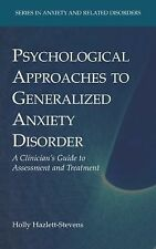 Series in Anxiety and Related Disorders Ser.: Psychological Approaches to...