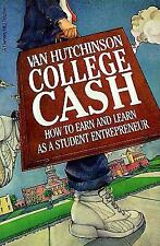College Cash : How to Earn and Learn as a Student Entrepreneur by Van...