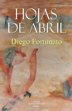 Hojas de Abril by Diego Fortunato (2014, Paperback)