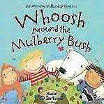 NEW - Whoosh Around the Mulberry Bush by Ormerod, Jan; Gardiner, Lindsey