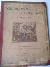 TOM BROWN'S SCHOOL-DAYS BY AN OLD BOY - PUBLISHED 1882 - MACMILLAN AND CO