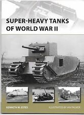 Osprey Vanguard Super Heavy Tanks of World War II , 216 Softcover Ref. ST