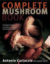 Complete Mushroom Book , PB , Antonio Carluccio, Alistair Hendy - Hardback