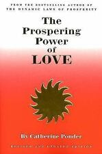 The Prospering Power of Love by Catherine Ponder (2006, Paperback)