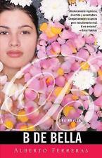 B de Bella by Alberto Ferreras (2011, Paperback)