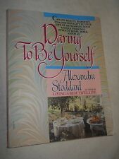 Daring To Be Yourself - Create Beauty... by Alexandra Stoddard (1992, Paperback)