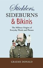 Sticklers, Sideburns and Bikinis: The military origins of everyday words and phr