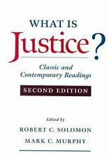 What Is Justice?: Classic and Contemporary Readings, Murphy, Mark C., Solomon, R