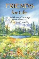 Friends for Life: A Collection of Writings on the Importance of Lasting Friends