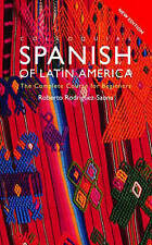 Colloquial Spanish of Latin America: The Complete Course for Beginners by...