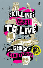 Killing Yourself to Live: 85% of a True Story, Good Condition Book, Klosterman,