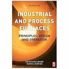 Industrial and Process Furnaces : Principles, Design and Operation by Barrie...
