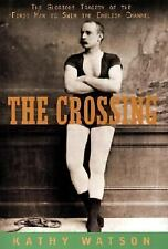 The Crossing: The Curious Story of the First Man to Swim the English Channel