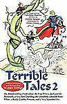 Terrible Tales 2 : The Bloodcurdling Truth about the Frog Prince, Jack and...