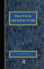 Practical Architecture: Brickwork, Mortars and Limes by Charles William...
