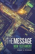 The Message: The Bible in Contemporary Language (New Testament with Psalms and P