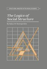 The Logics of Social Structure 6 by Kyriakos M. Kontopoulos (1993, Hardcover)