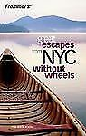 Wonderful Weekends: Great Escapes from NYC Without Wheels 2 by Lisa Marie...