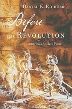 Before the Revolution: America's Ancient Pasts