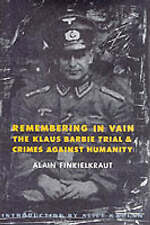 Remembering in Vain – The Klaus Barbie Trial & Crimes Against Humanity