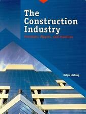The Construction Industry : Processes, Players, and Practices by Ralph W....