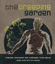 The Creeping Garden : Irrational Encounters with Plasmodial Slime Moulds by...
