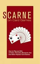 Scarne on Card Games: How to Play and Win at Poker, Pinochle, Blackjack, Gin and