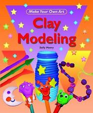 Clay Modeling (Make Your Own Art)-ExLibrary
