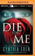 Die for Me : A Novel of the Valentine Killer by Cynthia Eden (2014, MP3 CD,...