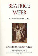 Seymour-Jones, Carole Beatrice Webb: Woman of Conflict Very Good Book