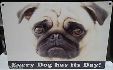 "PUG DOG 12""X 8"" MEDIUM METAL SIGN 30X20CM every dog has it's day! CUTE"