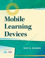 Essentials for Principals: Mobile Learning Devices by Kipp D. Rogers (2013,...