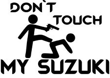 Don´t touch my Suzuki Auto Aufkleber Sticker Tattoo Motorad