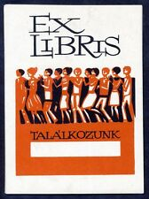 C.1960 Ex Libris Book Plate, Hungarian, Talakozunk, Ladies and Gentlemen