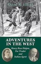 Adventures in the West: Henry Halpin, Fur Trader and Indian Agent-ExLibrary