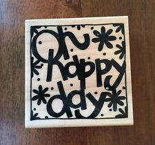 Close To My Heart -- O HAPPY DAY  Q291  --  wood mount rubber stamp