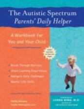 The Autistic Spectrum Parents' Daily Helper: A Workbook for You and Your Child