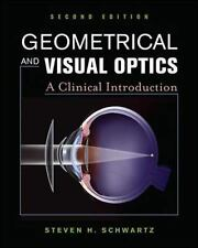 Geometrical and Visual Optics, Second Edition by Steven Schwartz (2013, Hardcove