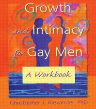 Growth and Intimacy for Gay Men: A Workbook (Haworth Gay & Lesbian Studies), Ale