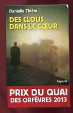 DANIELLE THIERY: DES CLOUS DANS LE COEUR. FAYARD. 2012.