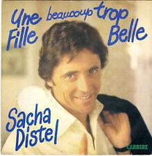 SACHA DISTEL UNE FILLE BEAUCOUP TROP BELLE / FLIP FLIP ... FLIP FRENCH 45