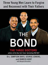 The Bond: Three Young Men Learn to Forgive and Reconnect with Their Fathers...
