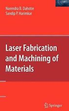 Laser Fabrication and Machining of Materials by Narendra B. Dahotre and...