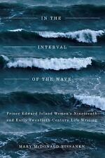 In the Interval of the Wave: Prince Edward Island Women's Nineteenth- and Early