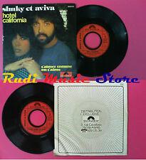 LP 45 7'' SHUKY ET AVIVA Hotel california S'aimer comme on s'aime no cd mc dvd