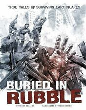 True Stories of Survival: Buried in Rubble : True Stories of Surviving...