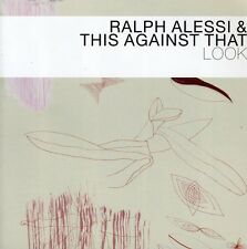 Look - Ralph & This Against That Alessi (2007, CD NEUF)
